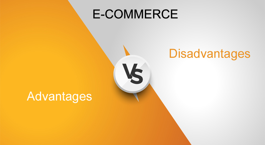ecommerce advantages & disadvantages