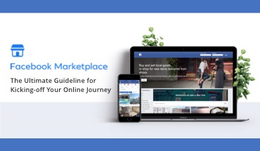 Facebook Marketplace – The Ultimate Guide for Selling Your Products Online