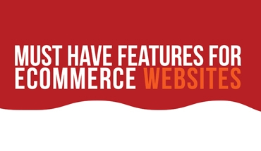 Must-Have Features for eCommerce Websites – Infographic